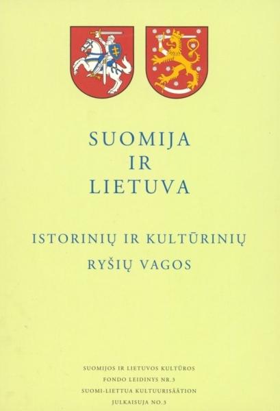 Suomija ir Lietuva : istorinių ir kultūrinių ryšių vagos: straipsnių rinkinys.