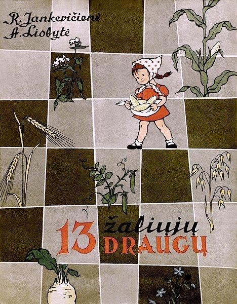 Jankevičienė, R,  Liobytė, A. 13 žaliųjų draugų. Vilnius : Valstybinė grožinės literatūros leidykla, 1962.  28 p.