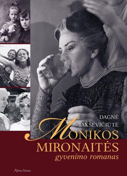 Monikos Mironaitės gyvenimo romanas.