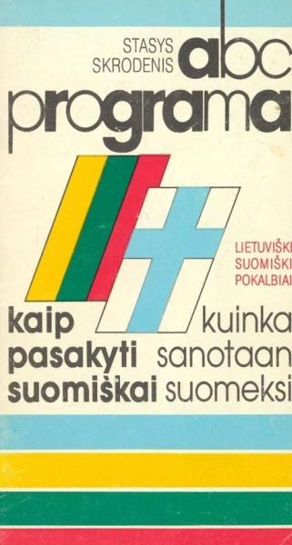 Lietuviški suomiški pokalbiai = Kuinka sanotaan suomeksi: ABC programa.