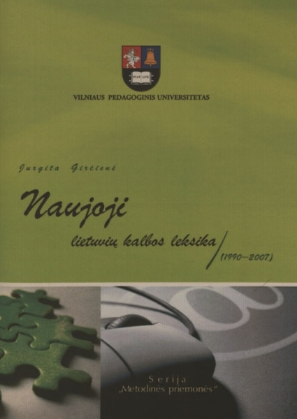 Naujoji lietuvių kalbos leksika (1990–2007): metodinė priemonė.