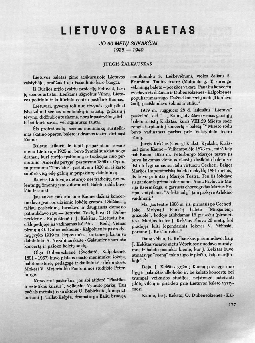 Žalkauskas J. Lietuvos Baletas : Jo 60 metų sukakčiai 1925-1940. // Aidai. - 1986, Nr. 3, p. 177-193