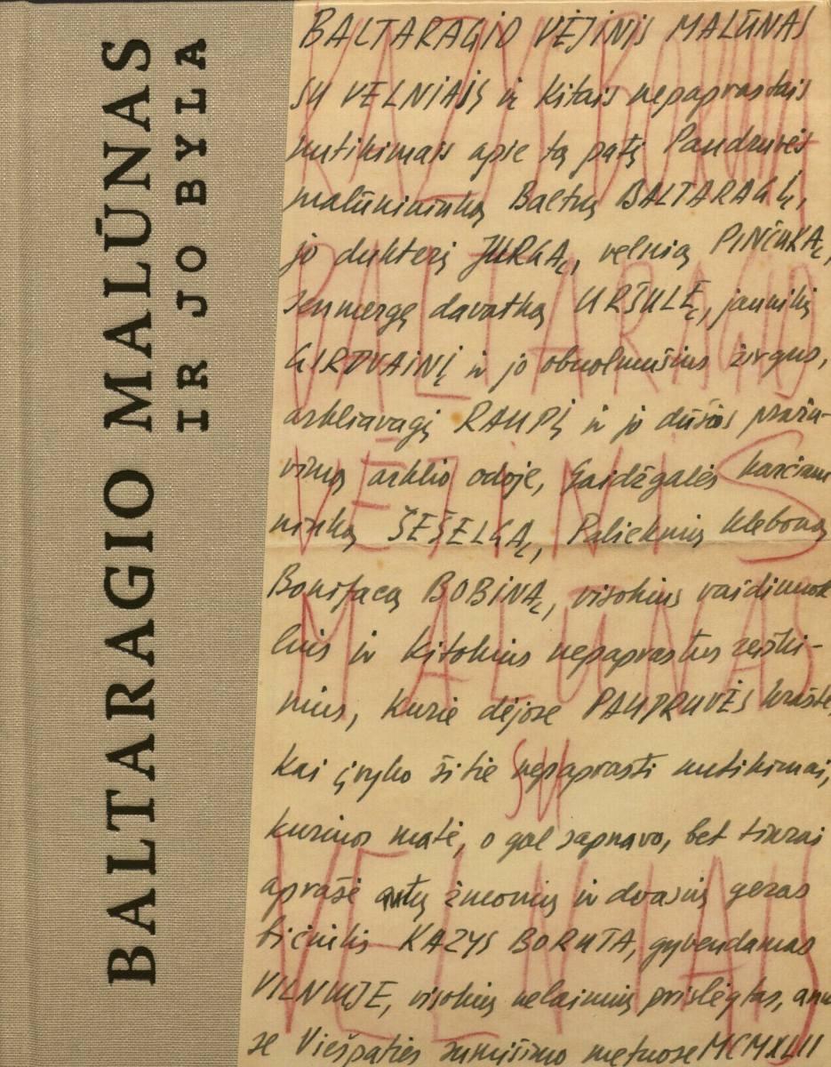 """""""Baltaragio malūnas"""" ir jo byla: pirmoji Kazio Borutos """"Baltaragio malūno"""" redakcija, straipsnis, skirtas kūrinio istorijai, dokumentinė ir literatūrinė medžiaga"""