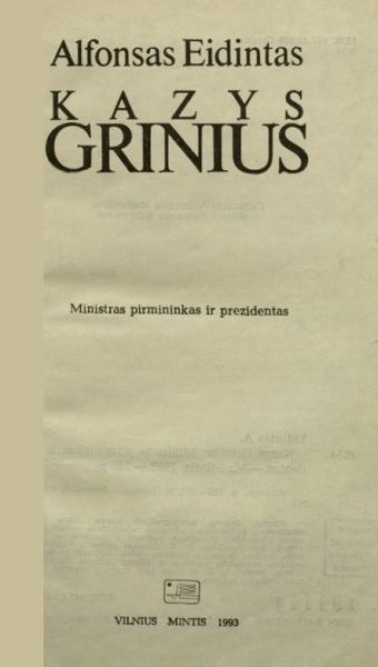 Kazys Grinius: Ministras pirmininkas ir prezidentas.