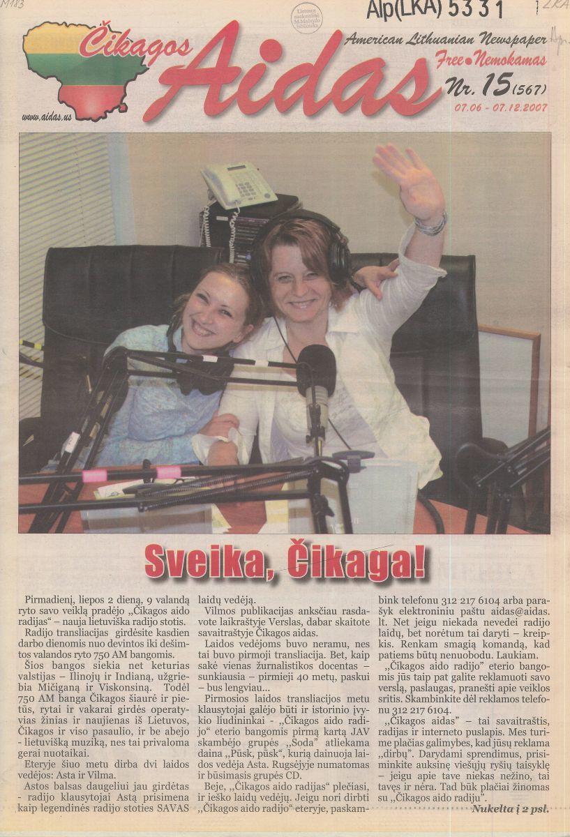 """2007 m. liepos 2 d. veiklą pradėjo nauja lietuviška radijo stotis – """"Čikagos aido"""" radijas. Beveik trejus metus, iki 2010-ųjų, """"Čikagos aidą"""" sudarė savaitraštis, radijas ir interneto svetainė."""