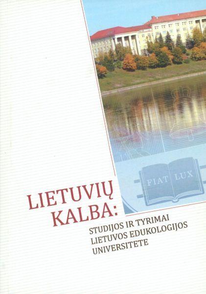 Lietuvių kalba: studijos ir tyrimai Lietuvos edukologijos universitete.