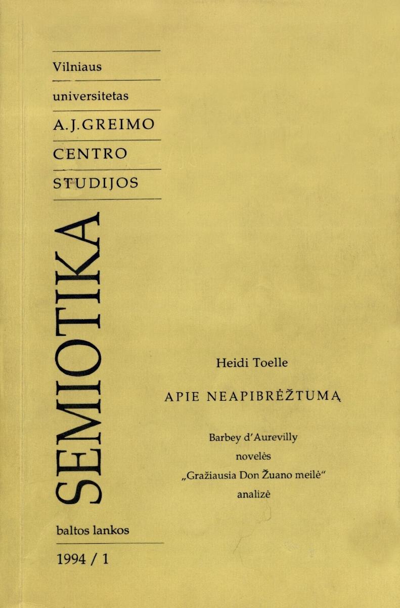 """Apie neapibrėžtumą : Barbey d'Aurevilly novelės """"Gražiausia Don Žuano meilė"""" analizė. Vilnius, 1994."""