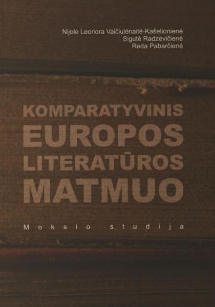 Komparatyvinis Europos literatūros matmuo: mokslo studija.