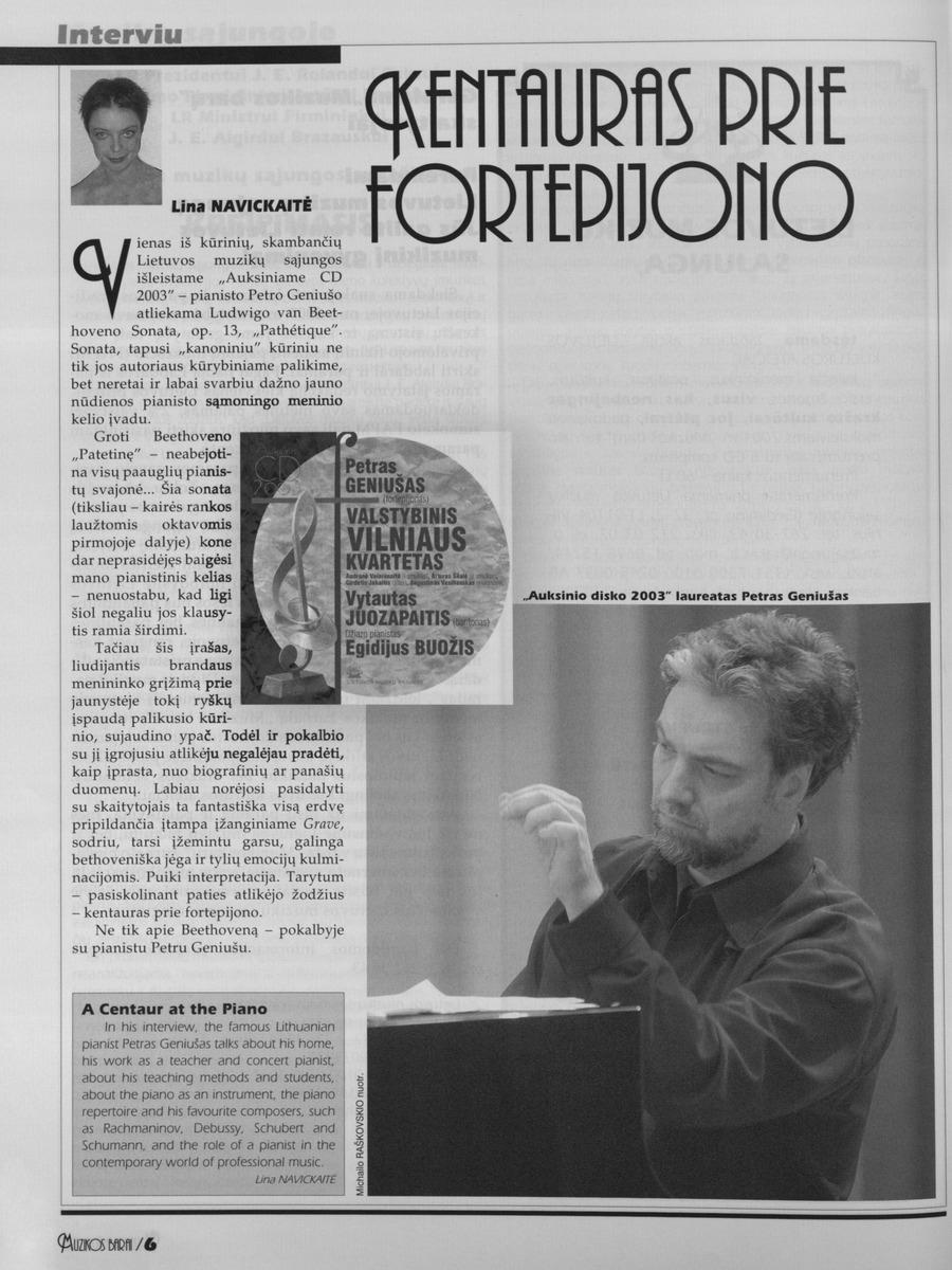L. Navickaitė. Kentauras prie fortepijono // Muzikos barai.- 2004, Nr.2-3, p.6-11.