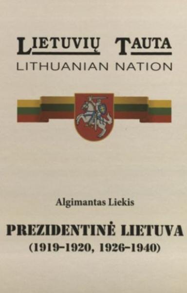 Prezidentinė Lietuva, 1919–1920, 1926–1940.