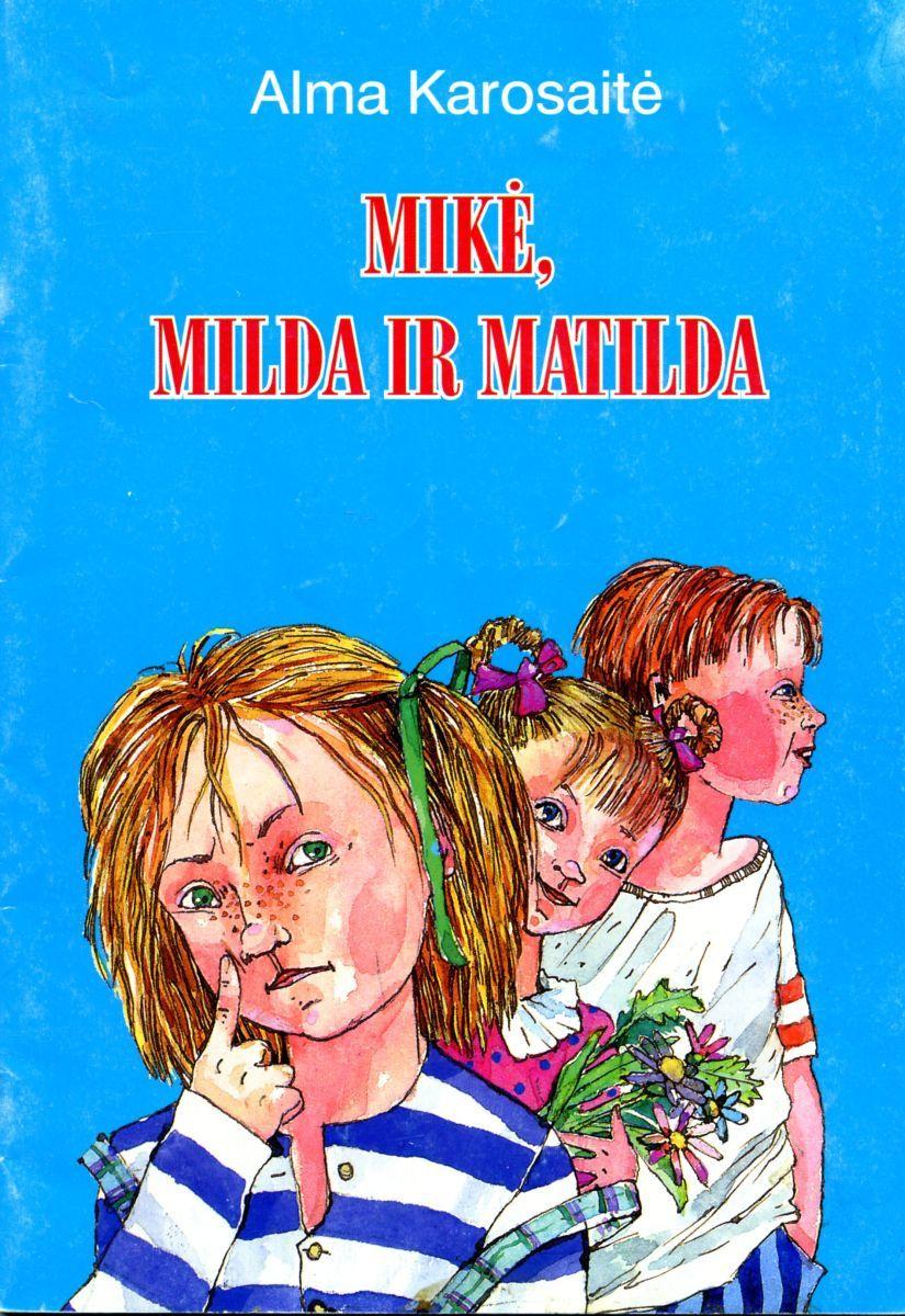 Mikė, Milda ir Matilda