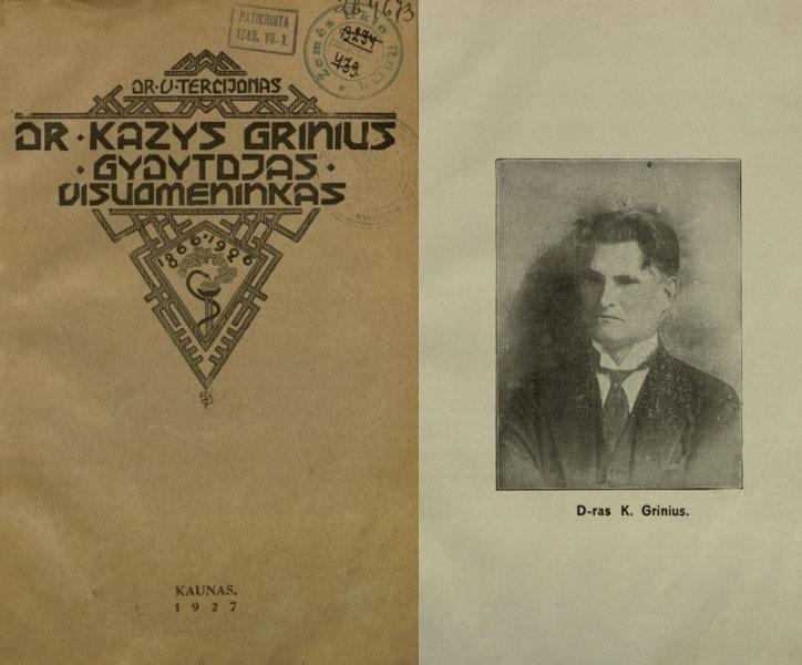 Dr. Kazys Grinius: gydytojas, visuomeninkas, 1866–1926.