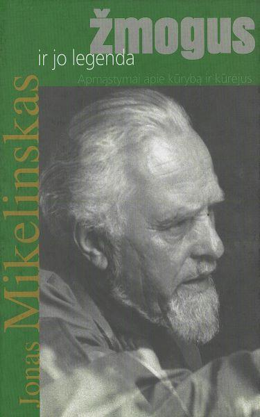Žmogus ir jo legenda: apmąstymai apie kūrybą ir kūrėjus.