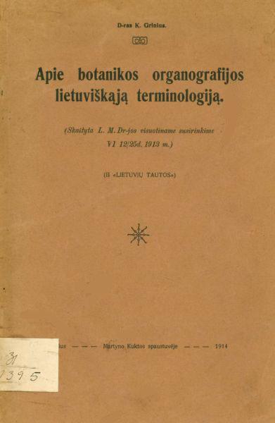 Apie botanikos organografijos lietuviškąją terminologiją.