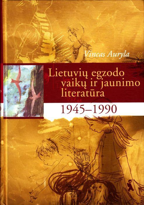 Lietuvių egzodo vaikų ir jaunimo literatūra 1945–1990