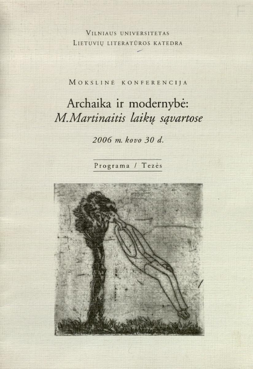 Archajika ir modernybė: Marcelijus Martinaitis laikų sąvartose. Vilnius, 2008.