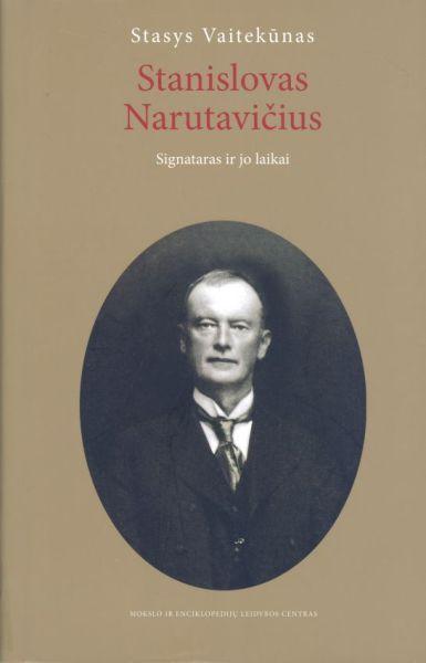 Stanislovas Narutavičius: signataras ir jo laikai.