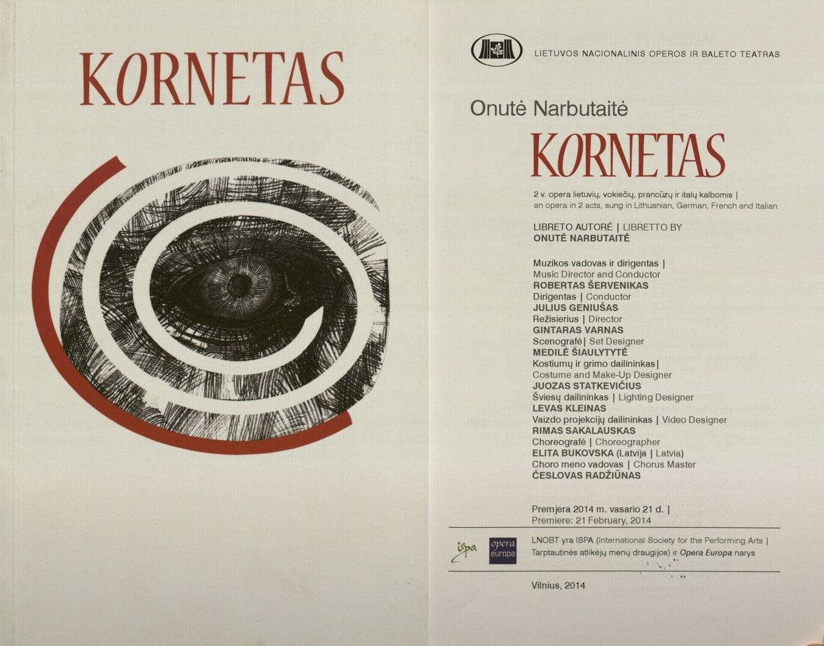 Kornetas : Onutės Narbutaitės. 2 v. opera lietuvių, vokiečių, prancūzų ir italų kalbomis : [programa ir libretas]. 2014 m.