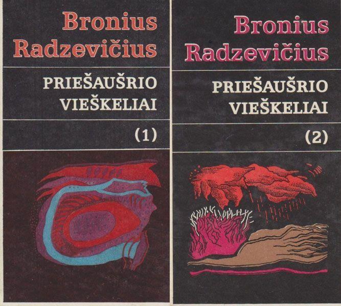 Radzevičius B. Priešaušrio vieškeliai (1–2 d.). Vilnius: Vaga, 1985. 439 p.; 574 p.