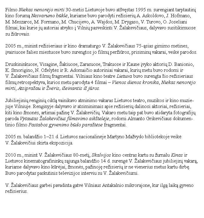 V. Žalakevičiaus atminimas.