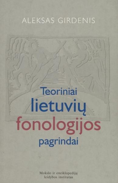 Teoriniai lietuvių fonologijos pagrindai = Theoretische Grundlagen der litauischen Phonologie.