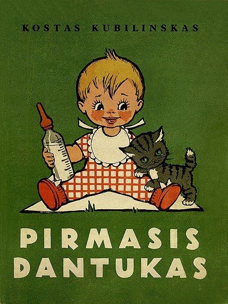 Kubilinskas, K. Pirmasis dantukas. Vilnius : Valstybinė grožinės literatūros leidykla, 1962.  33 p.