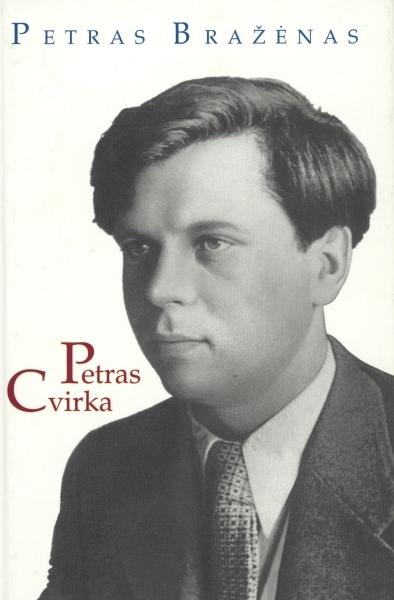 Petras Cvirka: monografija.