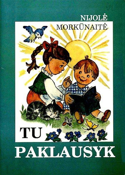 Morkūnaitė, N. Tu paklausyk. Kaunas : Naujasis lankas, 2004,  25  p.