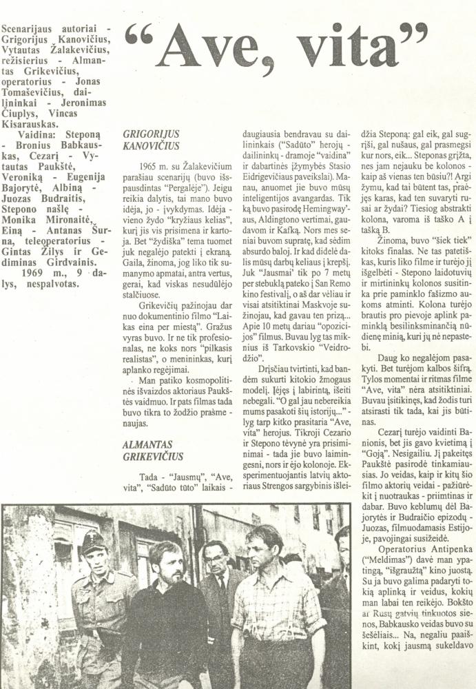 """""""Ave, vita"""": [G. Kanovičius, A. Grikevičius, V. Paukštė, S. Macaitis, M. Malcienė apie V. Žalakevičiaus filmą """"Ave, vita""""] // Kinas. 1993, nr. 10."""