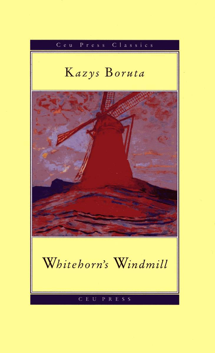 Whitehorn's windmill, or, The unusual events once upon a time in the land of Paudruvė