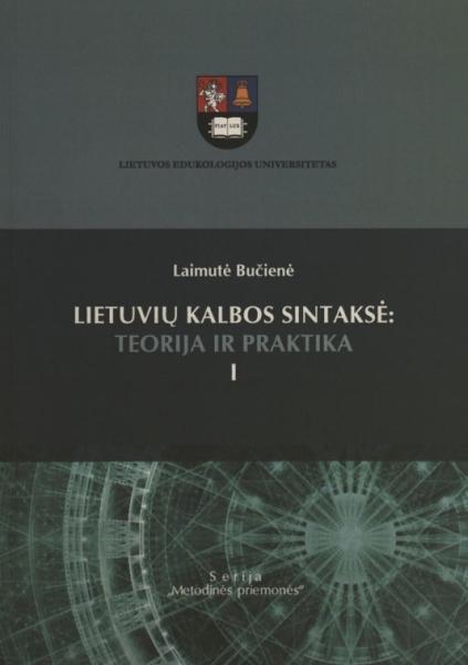 Lietuvių kalbos sintaksė: teorija ir praktika: mokomoji knyga. D. 1.