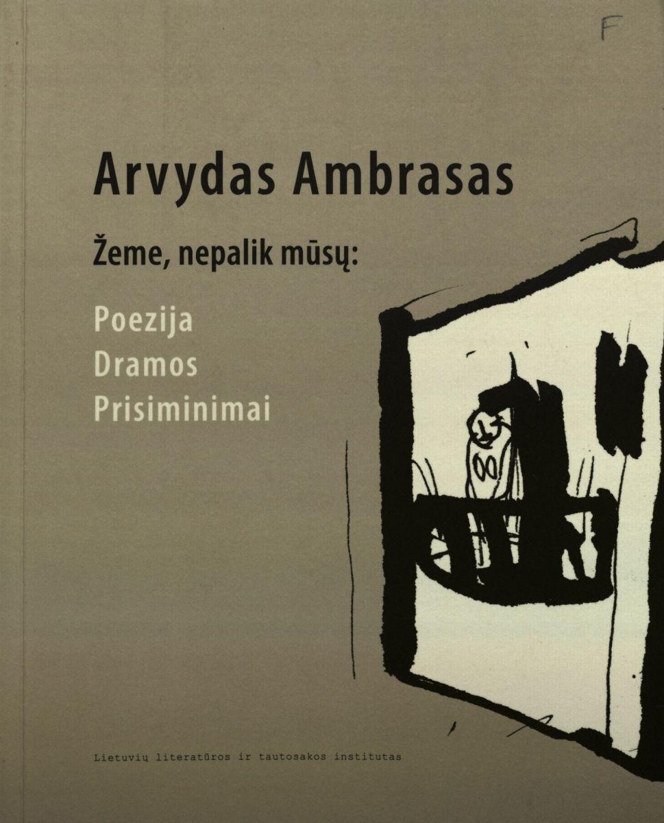 Ambrasas, Arvydas (1947-1970). Žeme, nepalik mūsų