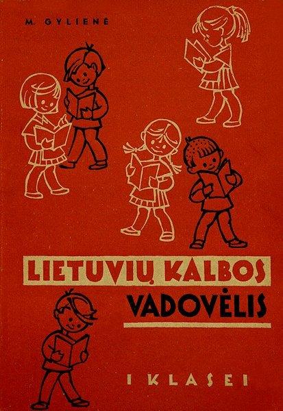 Gylienė, M. Lietuvių kalbos vadovėlis : I klasei. Kaunas : Valst. ped. lit. l-kla, 1963. 83 p. <br />