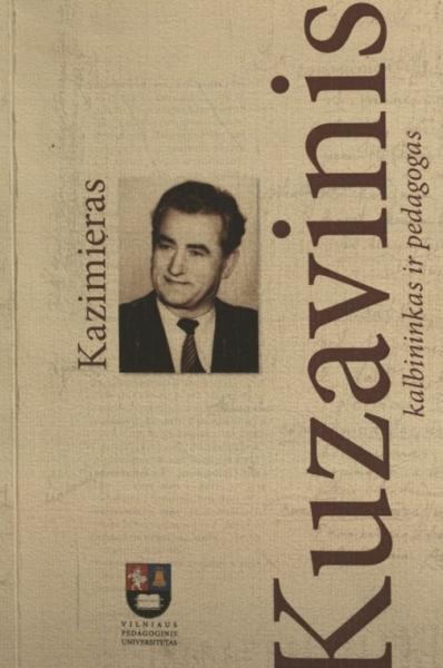 Kazimieras Kuzavinis – kalbininkas ir pedagogas.