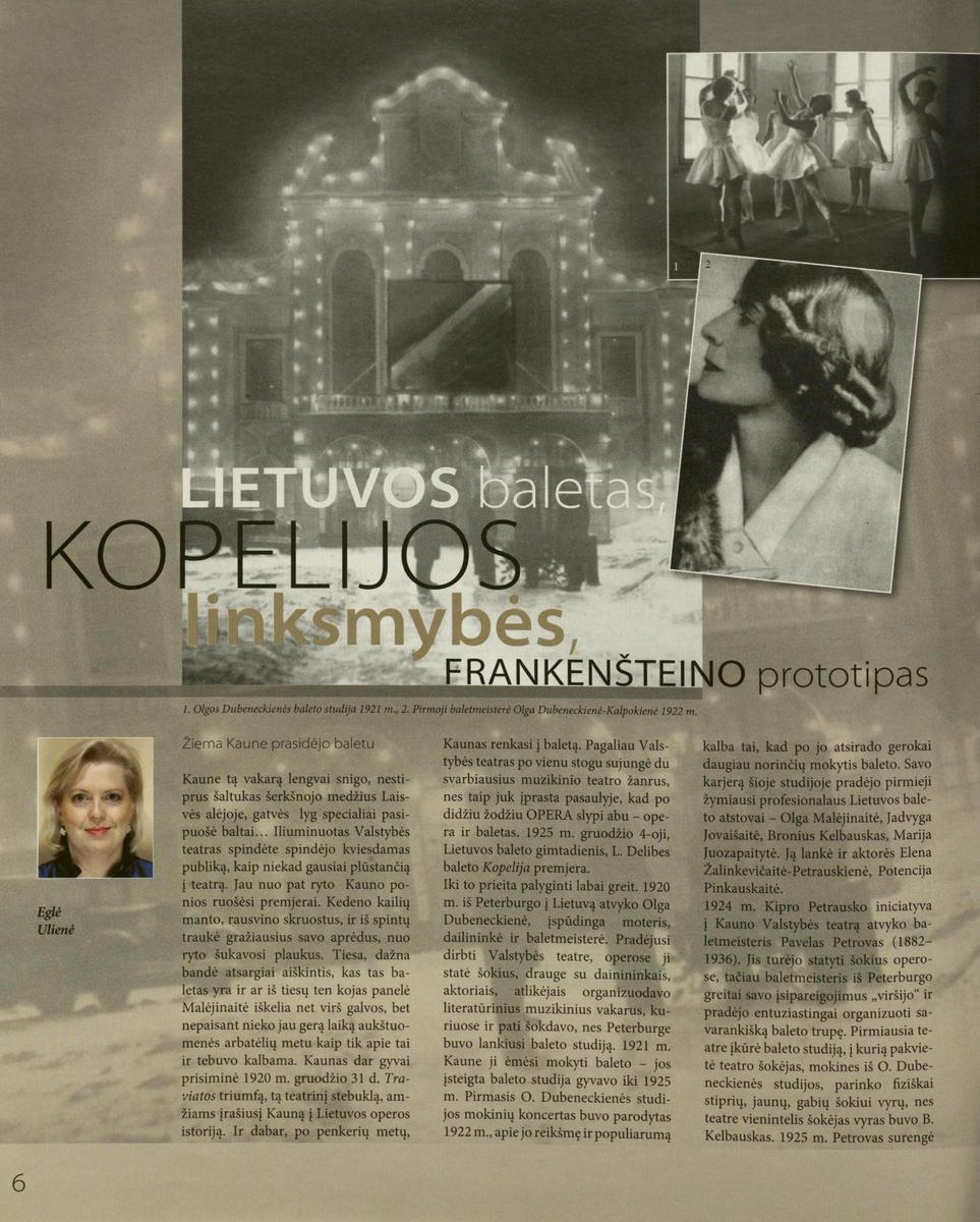 <p>Ulienė E. Lietuvos baletas, <em>Kopelijos</em> linksmybės, Frankenšteino prototipas <strong>// </strong>Bravissimo. 2010, Nr. 5-6, p. 6-9.</p>