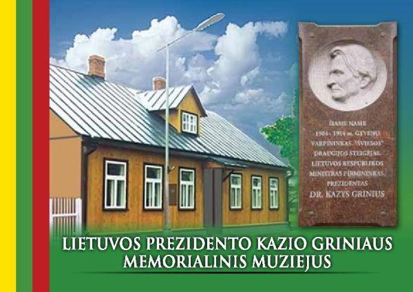 Lietuvos prezidento Kazio Griniaus memorialinis muziejus: informacinis leidinys.