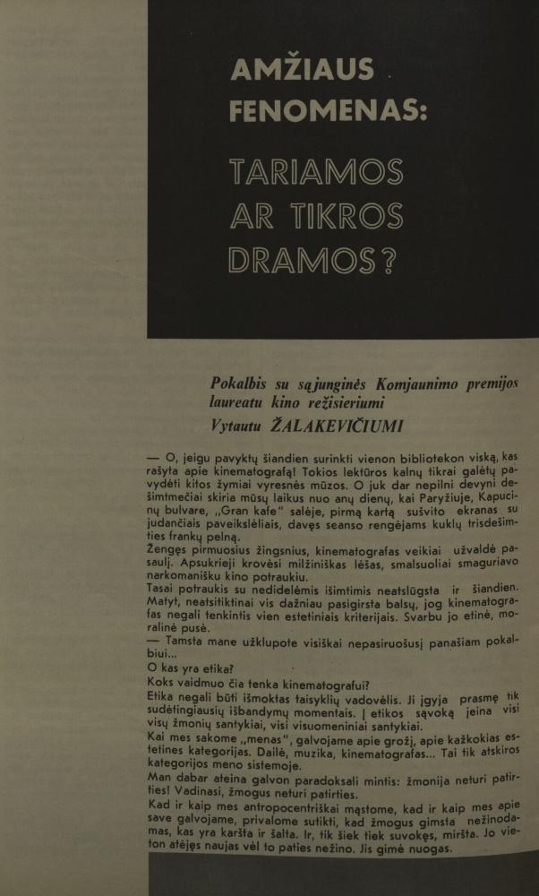 Žalakevičius V. Amžiaus fenomenas: tariamos ar tikros dramos?: [interviu] / kalbėjosi R. Norkus // Nemunas. 1978, nr. 10.