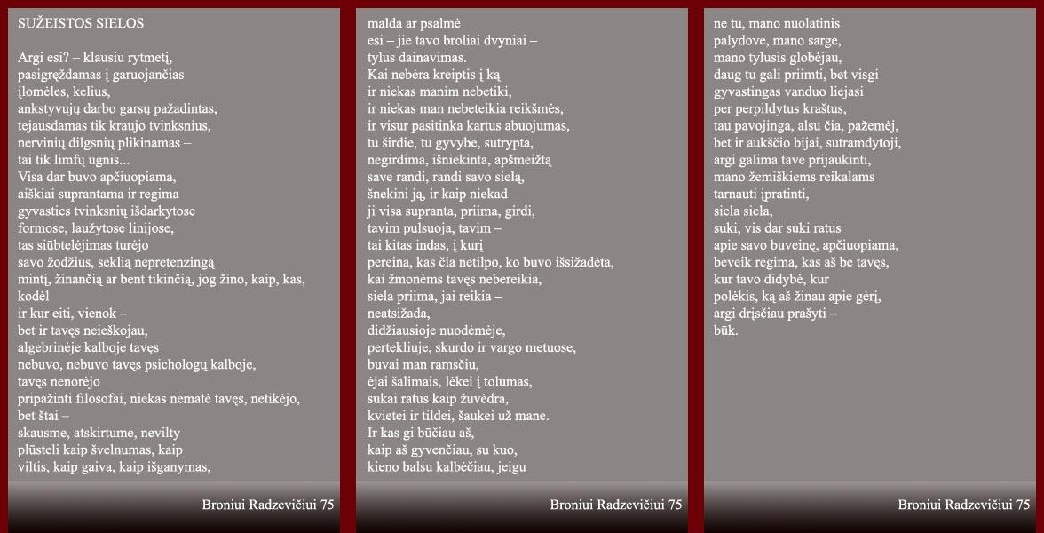 Radzevičius B. Sužeistos sielos // Po Aukštaitijos pilnatim: Utenos krašto poetų kūrybos rinkinys: 2-asis papild. leidimas. Utena: Kintava, 2006. p. 100–101.