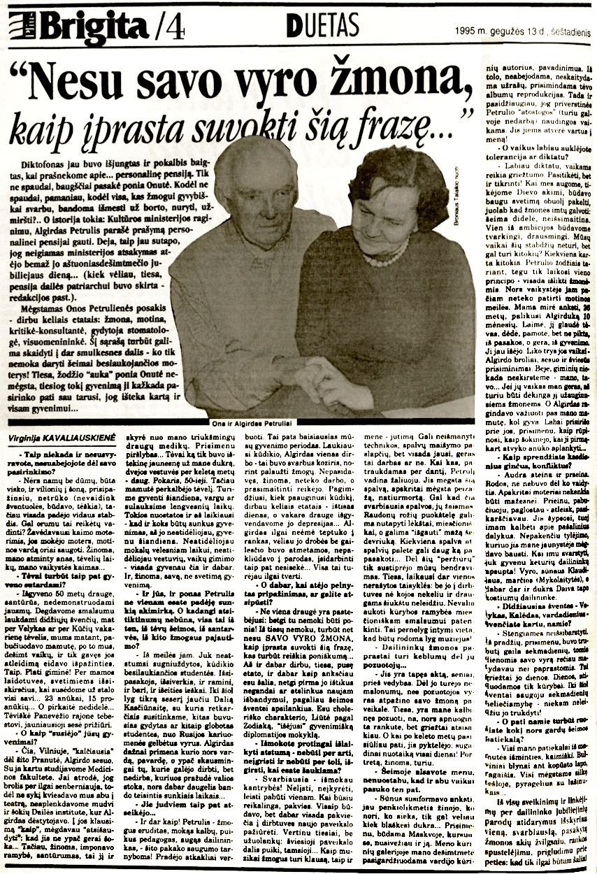 """Petrulienė, O.  """"Nesu savo vyro žmona, kaip įprasta suvokti šią frazę..."""" : [pokalbis su dail. A. Petrulio žmona, gyd. O. Petruliene / Užrašė] V. Kavaliauskienė // Respublika. 1995, geg. 13, Priedas """"Brigita"""", p. 4."""
