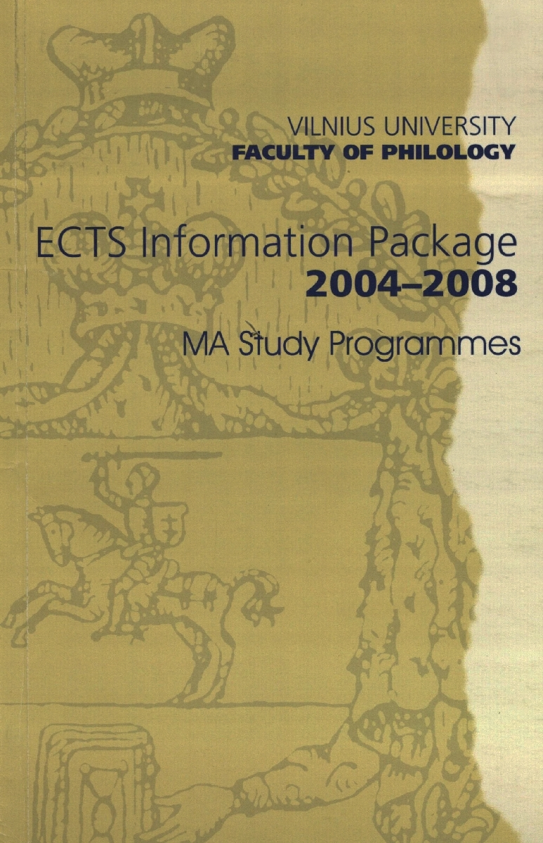 Vilnius University Faculty of Philology MA study programmes : ECTS information package, 2004-2008. Vilnius, 2004.
