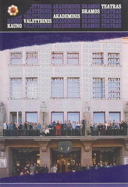 Kauno valstybinis akademinis dramos teatras, 1920–2000 = The Kaunas State Academic drama theatre, 1920–2000.