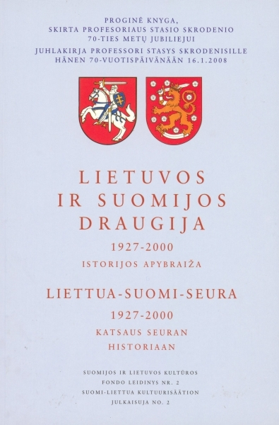 Lietuvos ir Suomijos draugija, 1927–2000 = Liettua-Suomi-seura, 1927–2000: istorijos apybraiža.