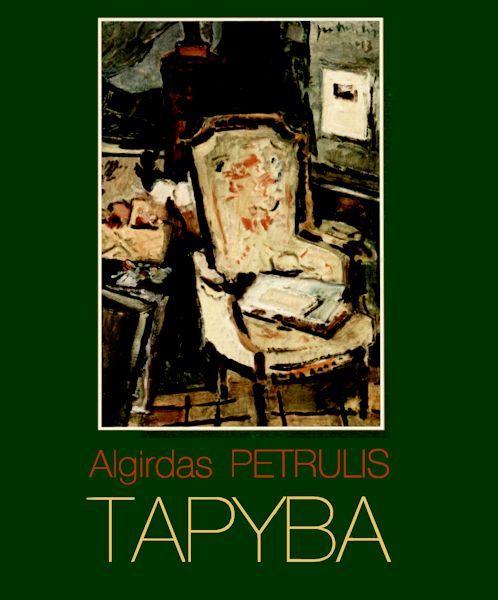 """Algirdas Petrulis : tapyba / [tekstas A. Dapkutės]. Vilnius : [""""Mito"""" studija], 1997. [20] p. : iliustr.  Gretut. tekstas angl.   Cs6224"""