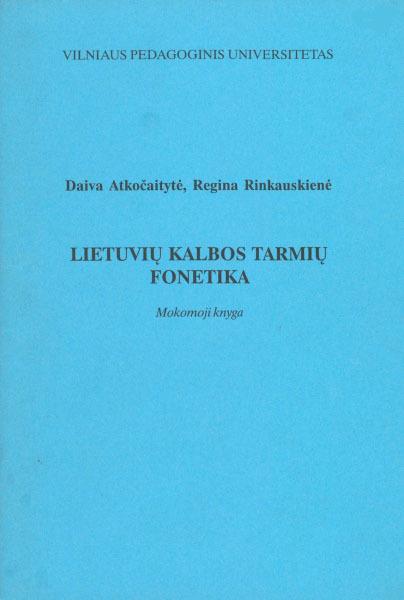 Lietuvių kalbos tarmių fonetika: mokomoji knyga.