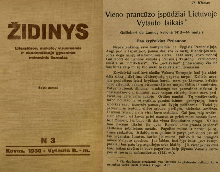 Klimas P. Vieno prancūzo įspūdžiai Lietuvoje Vytauto laikais: Guillebert de Lannoy kelionė 1413–14 metais // Židinys. 1930, nr. 3, p. 232–245.