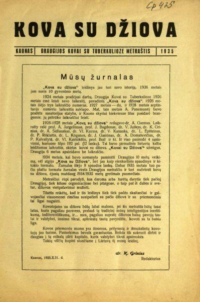 """Grinius K. Mūsų žurnalas: [apie žur. """"Kova su džiova""""] // Kova su džiova. 1935, nr. 9, p. 1."""