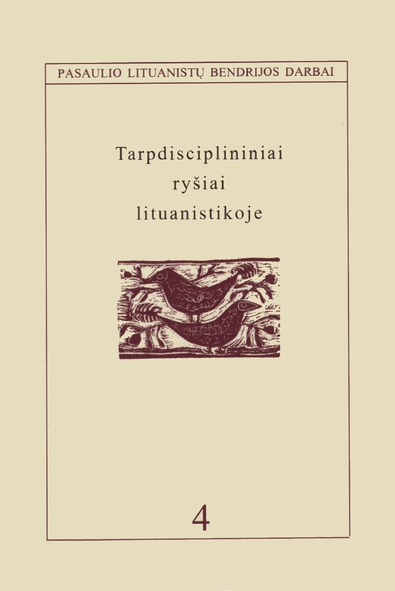Tarpdisciplininiai ryšiai lituanistikoje. Vilnius, 1999.