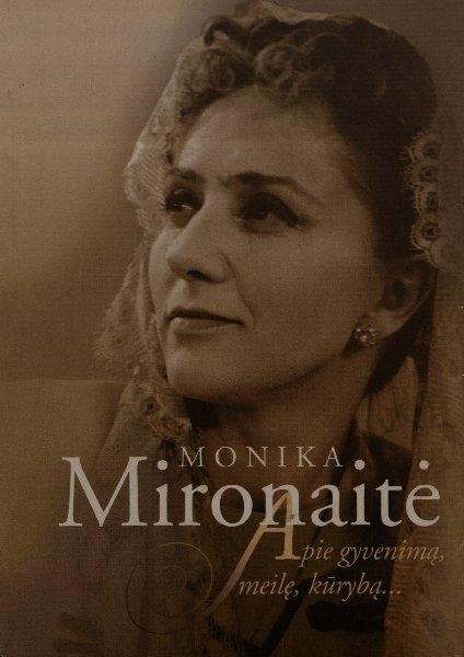 Monika Mironaitė: apie gyvenimą, meilę, kūrybą…