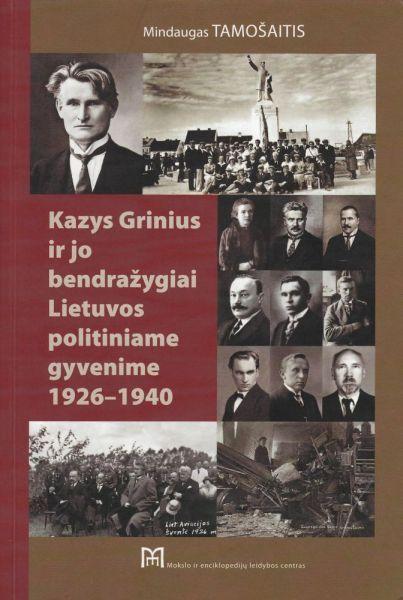 Kazys Grinius ir jo bendražygiai Lietuvos politiniame gyvenime, 1926–1940: valstiečiai liaudininkai autoritarizmo laikotarpiu: monografija.