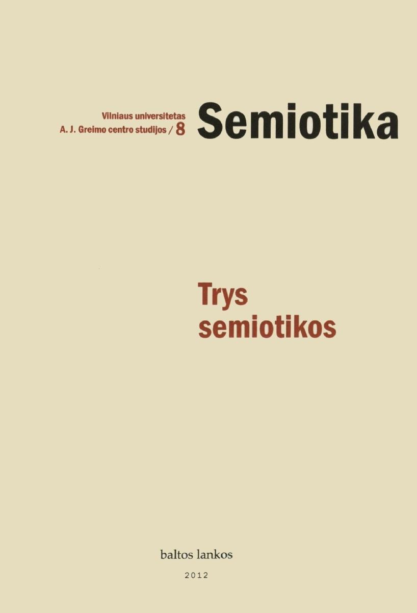 Trys semiotikos. Vilnius, 2012.